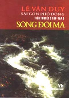 Sài Gòn Phố Đông - Tập 2: Sông Đôi Ma