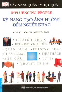 Cẩm Nang Quản Lý Hiệu Quả - Kỹ Năng Tạo Ảnh Hưởng Đến Người Khác