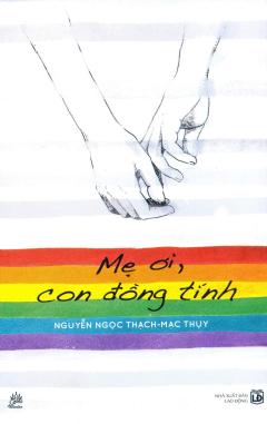Mẹ Ơi, Con Đồng Tính! (Tái Bản 2016)