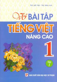 Vở Bài Tập Tiếng Việt Nâng Cao 1 - Tập 1