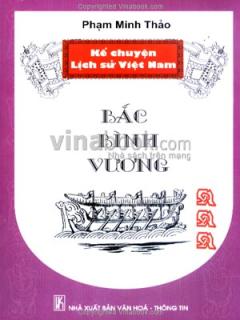 Kể Chuyện Lịch Sử Việt Nam - Bắc Bình Vương