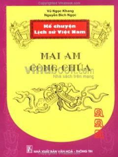 Kể Chuyện Lịch Sử Việt Nam - Mai Am Công Chúa