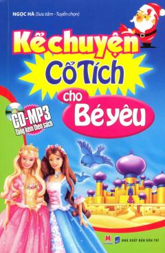 Kể Chuyện Cổ Tích Cho Bé Yêu (Kèm 1 CD)