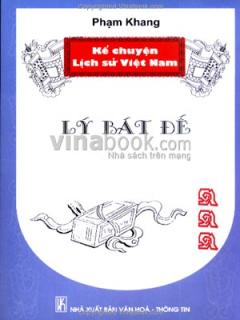 Kể Chuyện Lịch Sử Việt Nam - Lý Bát Đế