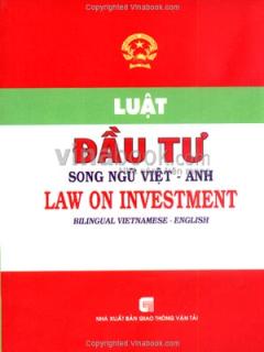 Luật Đầu Tư - Song Ngữ Việt - Anh
