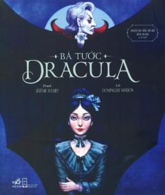 Bá Tước Dracula (Truyện Nổi Tiếng Thế Giới Bằng Tranh)