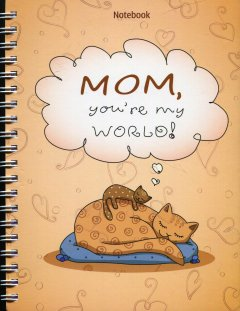 Notebook - Mom, You're My World!