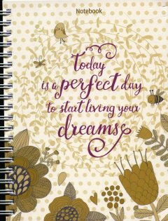Notebook - Today Is A Perfect Day To Start Living Your Dreams