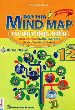Đột Phá Mind Map - Tư Duy Đọc Hiểu Môn Ngữ Văn Bằng Hình Ảnh - Lớp 12 (Tặng Hộp Bút Chì 12 Màu)
