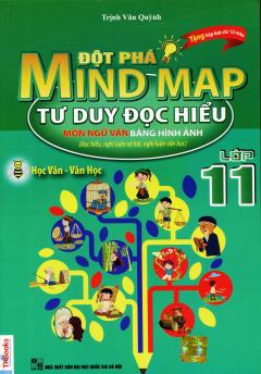 Đột Phá Mind Map - Tư Duy Đọc Hiểu Môn Ngữ Văn Bằng Hình Ảnh - Lớp 11 (Tặng Hộp Bút Chì 12 Màu)