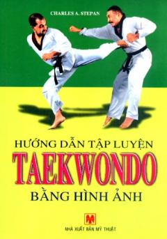 Hướng Dẫn Tập Luyện Taekwondo Bằng Hình Ảnh