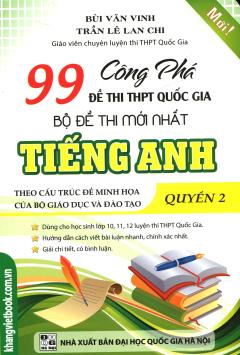 Công Phá 99 Đề Thi THPT Quốc Gia Bộ Đề Thi Mới Nhất Tiếng Anh - Quyển 2