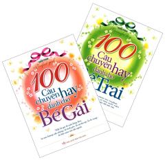 100 Câu Chuyện Hay Dành Cho Bé Trai & Bé Gái (Bộ 2 Cuốn)