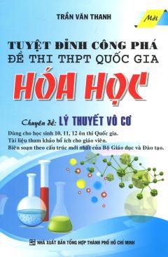 Tuyệt Đỉnh Công Phá Đề Thi THPT Quốc Gia Hóa Học - Chuyên Đề: Lý Thuyết Vô Cơ