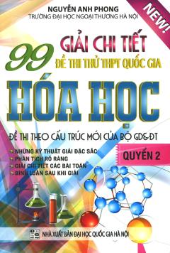 Giải Chi Tiết 99 Đề Thi Thử THPT Quốc Gia Hóa Học - Quyển 2