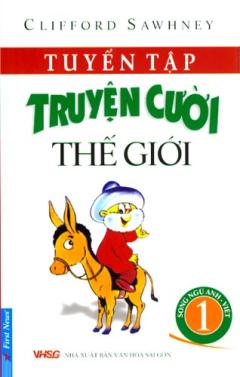 Tuyển Tập Truyện Cười Thế Giới - Song Ngữ Anh - Việt (Tập 1)