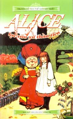 Alice Lạc Vào Xứ Thần Tiên - Truyện Cổ Tích Thế Giới Hay Nhất