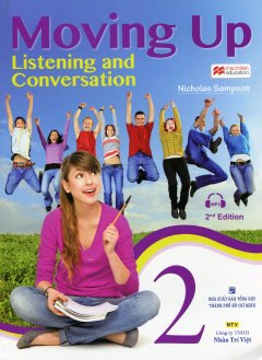 Moving Up Listening And Conversation 2 (Kèm 1 CD)