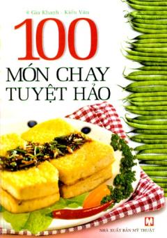 100 Món Chay Tuyệt Hảo