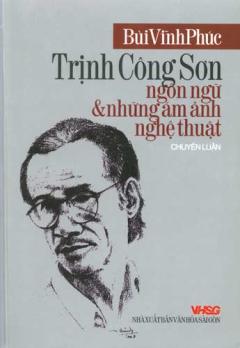 Trịnh Công Sơn - Ngôn Ngữ Và Những Ám Ảnh Nghệ Thuật