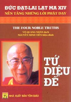 Tứ Diệu Đế - Nền Tảng Những Lời Phật Dạy
