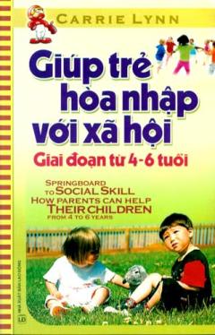 Giúp Trẻ Hòa Nhập Với Xã Hội Giai Đoạn từ 4 - 6 Tuổi