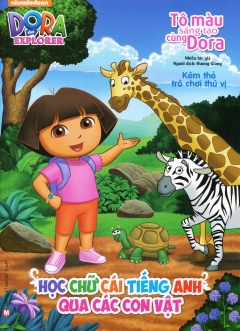 Dora The Explorer - Học Chữ Cái Tiếng Anh Qua Các Con Vật (Tô Màu Sáng Tạo Cùng Dora)