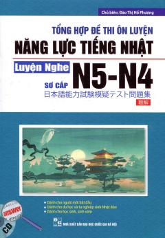 Tổng Hợp Đề Thi Ôn Luyện Năng Lực Tiếng Nhật N5-N4 - Luyện Nghe (Sơ Cấp) - Kèm 1 CD