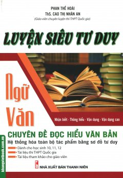 Luyện Siêu Tư Duy Ngữ Văn - Chuyên Đề Đọc Hiểu Văn Bản