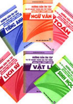 Hướng Dẫn Ôn Tập Tốt Nghiệp Trung Học Phổ Thông Năm Học 2007 - 2008 (Bộ 6 Cuốn)