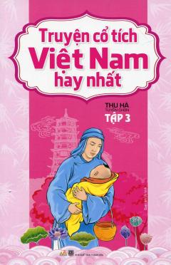 Truyện Cổ Tích Việt Nam Hay Nhất - Tập 3 (Tái Bản 2016)