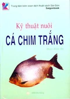 Kỹ Thuật Nuôi Cá Chim Trắng