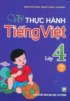 Vở Thực Hành Tiếng Việt Lớp 4 - Tập 1