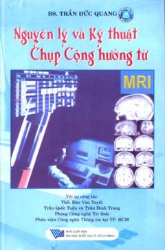 Nguyên Lý Và Kỹ Thuật Chụp Cộng Hưởng Từ MRI