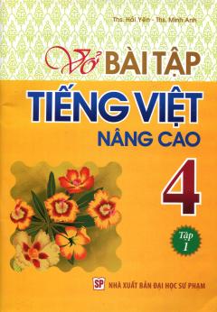 Vở Bài Tập Tiếng Việt Nâng Cao 4 - Tập 1