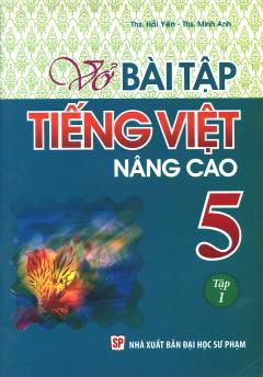 Vở Bài Tập Tiếng Việt Nâng Cao 5 - Tập 1