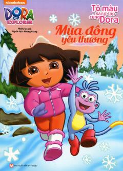 Dora The Explorer - Mùa Đông Yêu Thương (Tô Màu Sáng Tạo Cùng Dora)