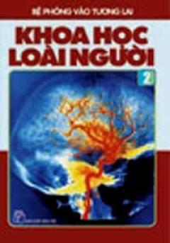 Bệ Phóng Vào Tương Lai - Khoa Học Loài Người (Tập 2)