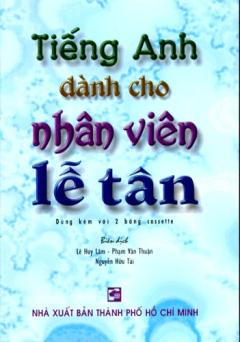 Tiếng Anh Dành Cho Nhân Viên Lễ Tân (Kèm 3 CD)