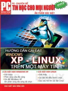Tin Học Cho Mọi Người - Hướng Dẫn Cài Đặt Windows XP-Linux Trên Một Máy Tính