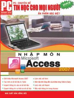 Tin Học Cho Mọi Người - Nhập Môn Microsoft Access 2007
