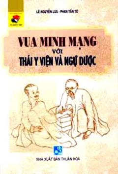 Vua Minh Mạng Với Thái Y Viện Và Ngự Dược
