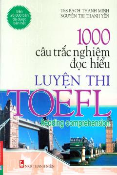 1000 Câu Trắc Nghiệm Đọc Hiểu Luyện Thi TOEFL