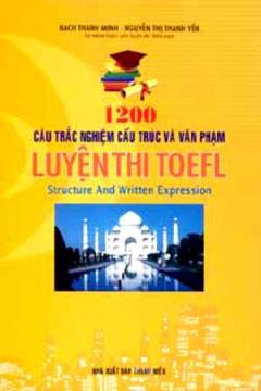 1200 Câu Trắc Nghiệm Cấu Trúc Và Văn Phạm Luyện Thi TOEFL