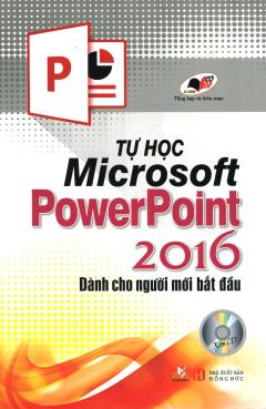 Tự Học Microsoft PowerPoint 2016 (Kèm 1 CD)
