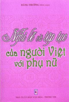 Nghi Lễ Và Tập Tục Của Người Việt Với Phụ Nữ