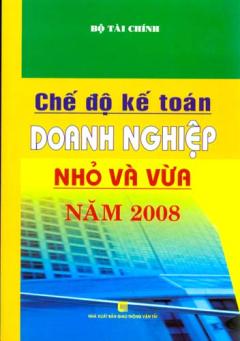 Chế Độ Kế Toán Doanh Nghiệp Nhỏ Và Vừa Năm 2008