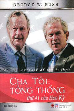 Cha Tôi: Tổng Thống Thứ 41 Của Hoa Kỳ