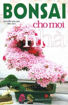 Bonsai Cho Mọi Nhà (Tái Bản 2014)