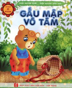Tủ Sách Bé Ngoan - Gấu Mập Vô Tâm